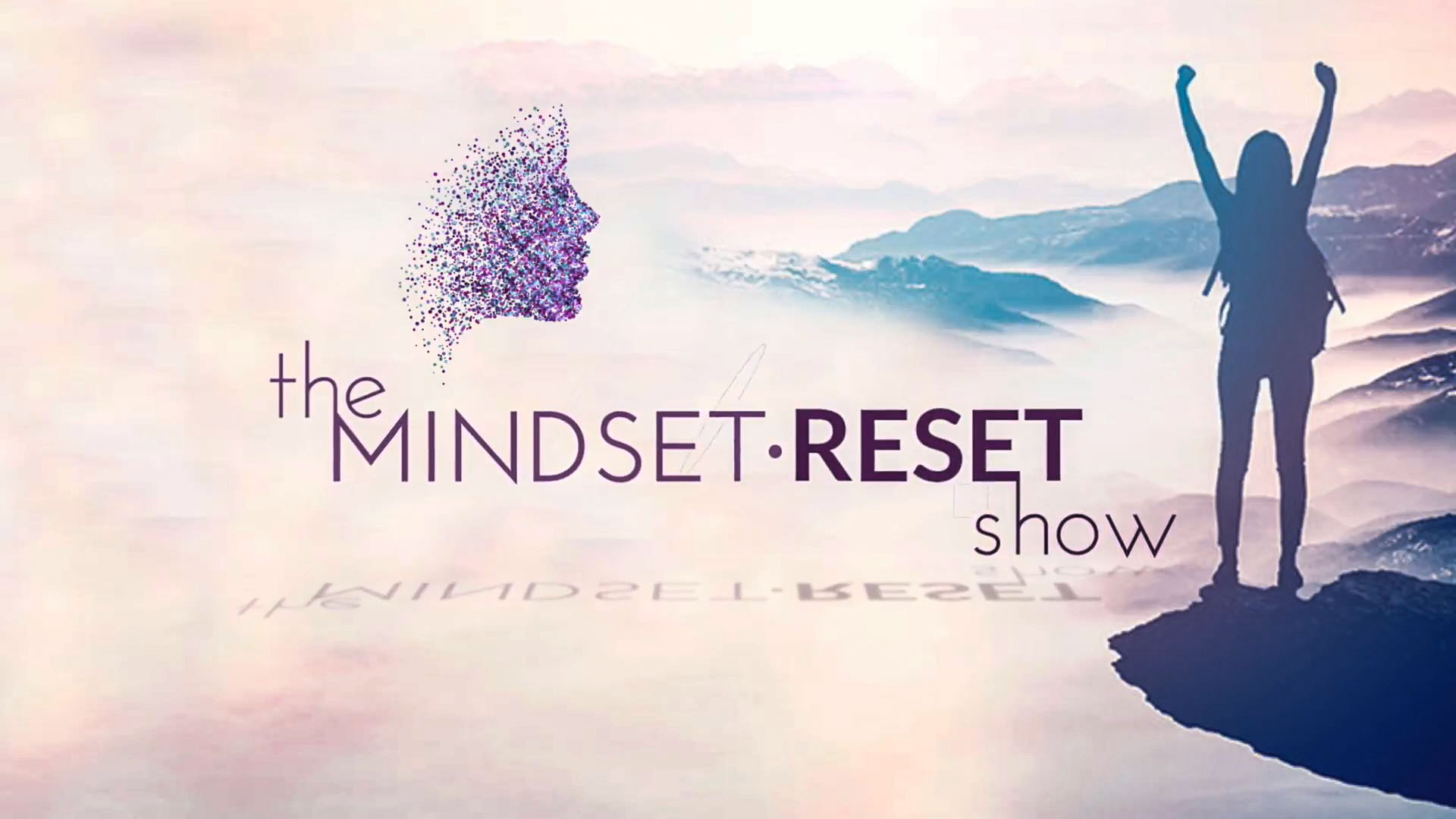 The Mindset Reset Show