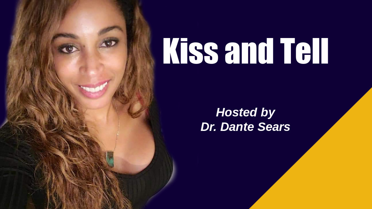 Dr. Dante Sears Kiss and Tell Show