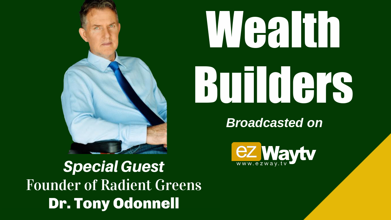 Wealth Builders S1 Ep 1 – Dr. Tony O'donnell