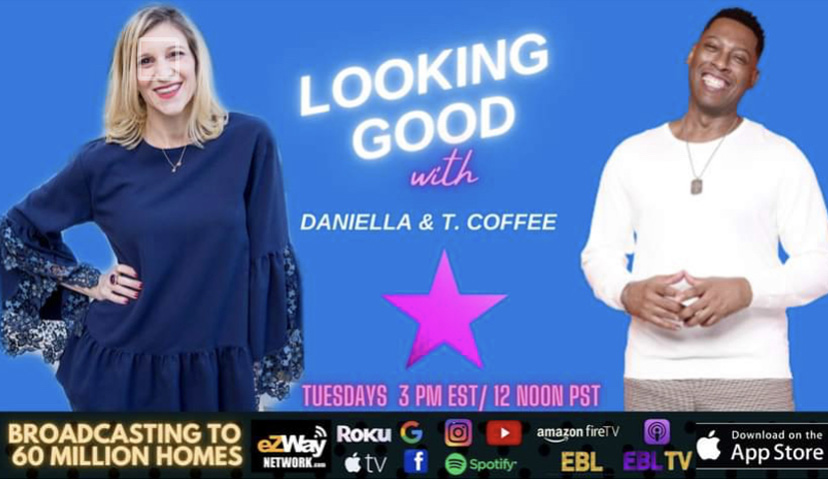 Looking Good with Daniella and T. Coffee
